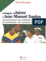 Hugo Chávez y Juan Manuel Santos reconstruyen las relaciones desde la confianza. Un camino difícil