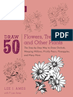 Draw 50 Flowers, Trees, And Other Plants the Step-By-Step Way to Draw Orchids, Weeping Willows,