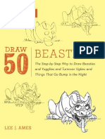 Draw 50 Beasties The Step-by-Step Way to Draw 50 Beasties and Yugglies and Turnover Uglies and Things That Go Bump in the Night