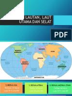 353494761-Benua-Lautan-Laut-Utama-Dan-Selat.pptx