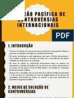 SOLUÇÃO PACÍFICA DE CONTROVÉRSIAS INTERNACIONAIS