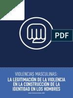 10_violencias_masculinas_la_legitimacion_de_la_violencia_en_la_construcciom_de_la_identidad_en_los_hombres.pdf