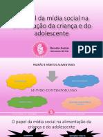 O PAPEL DA MÍDIA SOCIAL NA ALIMENTAÇÃO DA CRIANÁ E ADOLESCENTE.pptx