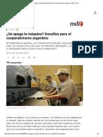 ¿Se Apaga La Máquina_ Desafíos Para El Cooperativismo Argentino - MDZ Online