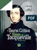 Felipe Moralles - A Teoria Crítica de Alexis de Tocqueville