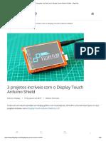 3 Projetos Incríveis Com o Display Touch Arduino Shield - FilipeFlop