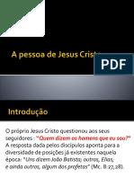 A pessoa de Jesus Cristo.pptx