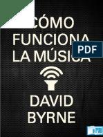 Cómo Funciona La Música - David Byrne AUDIO DIGITAL