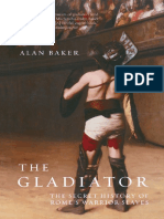 Baker, Alan - The Gladiator _ the Secret History of Rome's Warrior Slaves-Da Capo Press (2008)