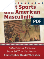 Christopher David Thrasher - Fight Sports and American Masculinity_ Salvation in Violence From 1607 to the Present (2015, McFarland)