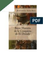 Antonio Sanchez - Breve Historia De La Conquista De El Dorado
