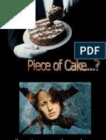 Peice of cake