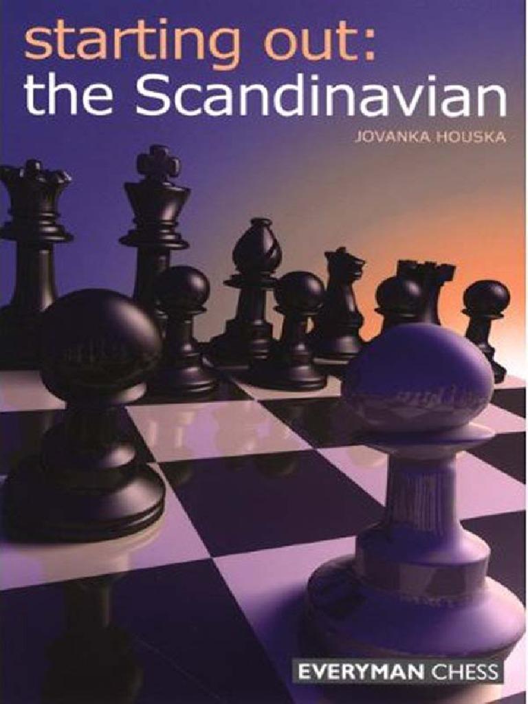 Starting Out The Scandinavian Jovanka Houska Pdf Chess Openings Games Of Mental Skill