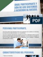 Personal Participante y Evaluación de Los Sistemas De Acuerdo al Riesgo
