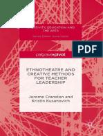 (Creativity, Education and the Arts) Jerome Cranston, Kristin Kusanovich (Auth.) - Ethnotheatre and Creative Methods for Teacher Leadership-Palgrave Macmillan (2016)