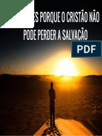 80 Razões Porque o Cristão Não Pode Perder a Salvação 1 a 4