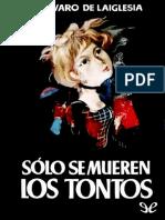 De Laiglesia, Alvaro - Solo Se Mueren Los Tontos