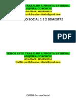 SERVIÇO SOCIAL 1 E 2 SEMESTRE TEMOS A PRONTA ENTREGA ESTE TRABALHO WHATSAPP 91988309316 E-MAIL portfoliouniversitario@gmail.pdf