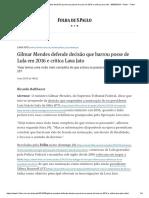 Gilmar Mendes Defende Decisão Que Barrou Posse de Lula Em 2016 e Critica Lava Jato - 09-09-2019 - Poder - Folha