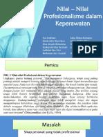2_Nilai – Nilai Profesionalisme Dalam Keperawatan