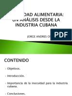 INOCUIDAD ALIMENTARIA, UN ANALISIS DESDE LA INDUSTRIA CUBANA.pptx