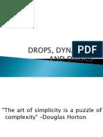 Drops, Dynamics and Daisies