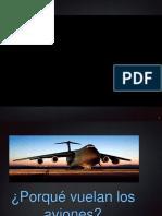 Porque Vuelan Los Aviones