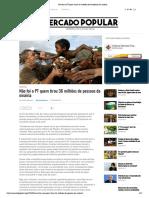 Não foi o PT quem tirou 36 milhões de brasileiros da miséria
