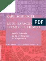 Schlogel, Karl. - En el espacio leemos el tiempo [2007].pdf