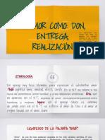 El Amor, Don, Entrega, Realizacion