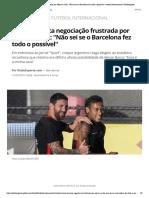 Messi lamenta negociação frustrada por Neymar e diz_ _Não sei se o Barcelona fez todo o possível_ _ futebol internacional _ Globoesporte