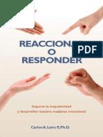Reaccionar o Responder Superar La Impulsividad y Desarrollar Nuestra Madurez Emocional- Carlos Leiro