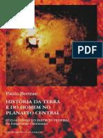 História Da Terra e Do Homem No Planalto Central - Paulo Bertran