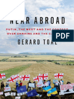 Gerard Toal - Near Abroad. Putin, the West and the Contest over Ukraine and the Caucasus-Oxford University Press (2016).pdf
