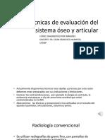 Tecnicas de evaluación del sistema oseo y articular