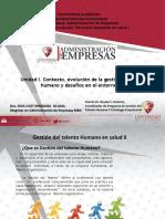 Unidad I. Contexto, Evolución de La Gestión de Talento Humano y Desafíos en El Entorno