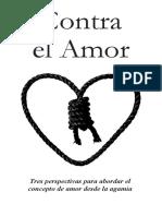 Contra El Amor - Tres perspectivas para abordar el concepto de amor desde la agamia
