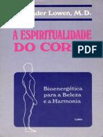 LOWEN Alexander a Espiritualidade Do Corpo
