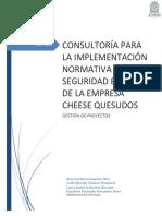 CONSULTORÍA PARA LA IMPLEMENTACIÓN NORMATIVA DE LA SEGURIDAD E HIGIENE DE LA EMPRESA CHEESE QUESUDOS.pdf