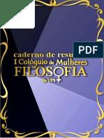 Caderno de resumos I Colóquio de Mulheres na Filodofia