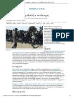 ¿Inmigrantes o Refugiados_ Qué Los Distingue _ Internacional _ EL PAÍS (1)