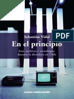 En el principio Arte, archivos y tecnologías durante la dictadura en Chile-Sebastian Vidal