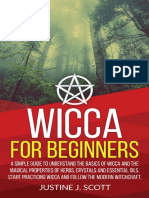 Wicca for Beginners a Simple Guide to Understand the Basics of Wicca and the Magical Properties of Herbs, Crystals and Essential Oils