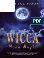 Wicca Moon Magic the Complete Guide to Learn About the Mysterious Power of the Moon and Harness the Energy and the Lunar Cycle to Create a Fantastic _nodrm