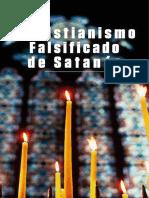 o Cristianismo Falsificado de Satanas