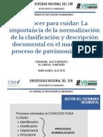 Conocer Para Cuidar- La Importancia de La Normalización de La Clasificación y Descripción Documental en El Marco de Los Proceso de Patrimonialización.