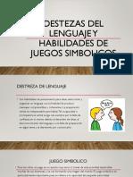 DESTEZAS DEL LENGUAJE Y HABILIDADES DE JUEGOS SIMBOLICOS.pptx