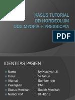 KASUS TUTORIAL MYOPIA+ PRESBIOPIA+HORDEOLUM