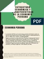 Estructura Económica y Características de La Economía Peruana
