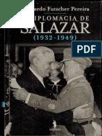 PEPEIRA, Bernardo Futscher. A Diplomacia de Salazar (1932-1949